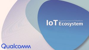 Qualcomm Helps to Accelerate IoT Ecosystem Growth Through Breakthrough Innovation and Expanded Channel